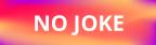 NO JOKE Button